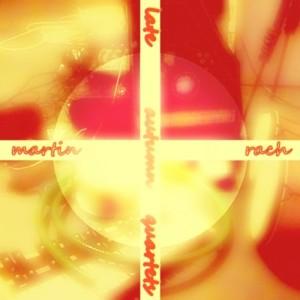 martin rach late autumn quartetsbdc